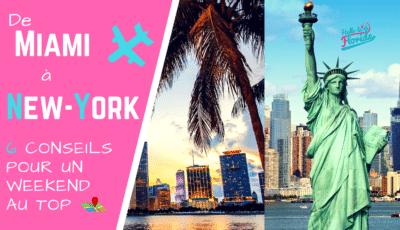 De miami à New-york les conseils pour un weekend reussi