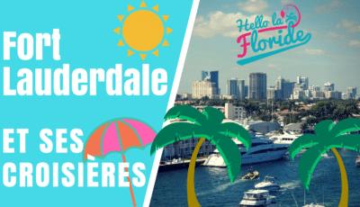 découvrez les voyages en Floride avec les croisières de Fort Lauderdale