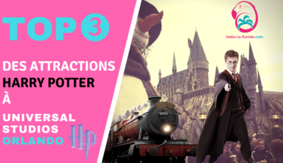 Top 3 des attractions Harry Potter à Universal Studios Orlando selon Hello La Floride