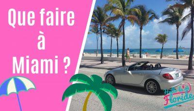 Que faire à Miami en Floride ?