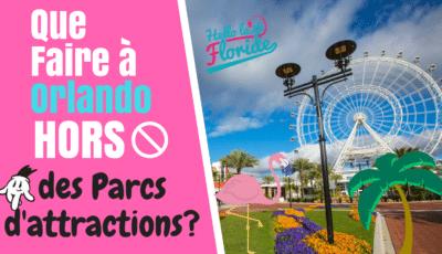 que faire à Orlando avec Hello la Floride