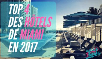 Top 4 des hôtels de Miami en 2017