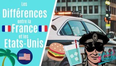 quelles sont les différences entre les etats-unis et la france