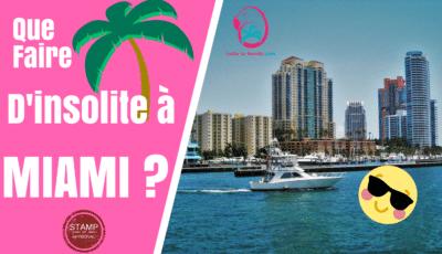 Découvrez des adresses insolites à Miami en Floride avec Hello la Floride