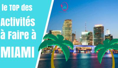 le top des activités à faire à Miami