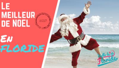 Partez pour Noël 2017 en Floride avec Hello la Floride