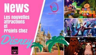nouvelles attractions et projets à Disney en Floride. Blog hello la FLoride