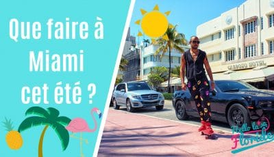 partir pendant les vacances d'été à Miami en Floride