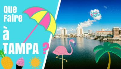 que faire dans la ville de tampa en Floride pour les vacances?