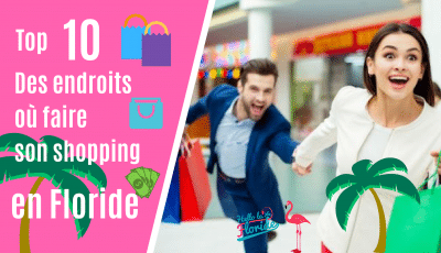 le top 10 des malls ou aller faire son shopping en Floride